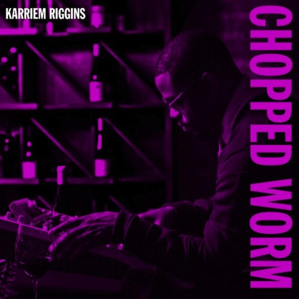 Karriem-Riggins-Chopped-Worm