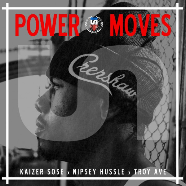 Kaizer Sose x Nipsey Hussle x Troy Ave - Power Moves  prod. by Johnny Juliano