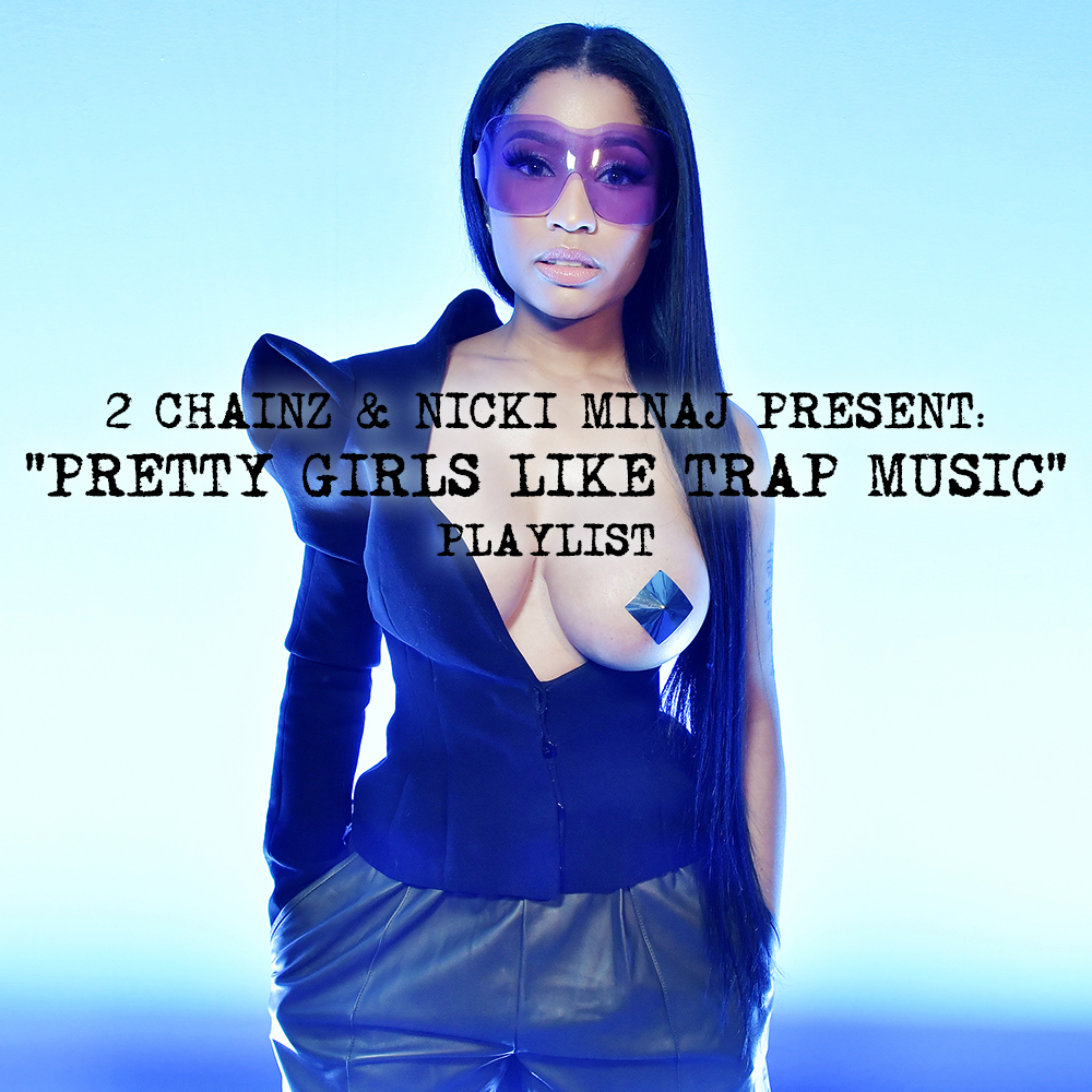 2-chainz-nicki-minaj-present-pretty-girls-like-trap-music-playlist