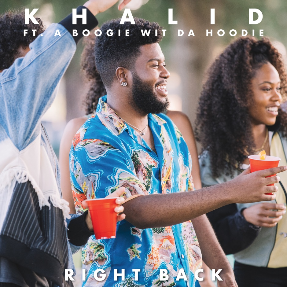 Khalid - Right Back (Remix) (feat. A Boogie wit da Hoodie)