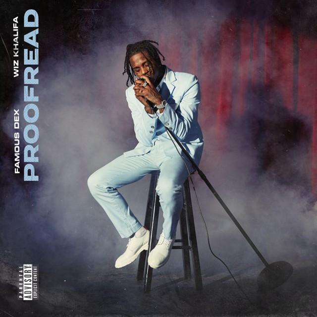 Famous Dex - Proofread (feat. Wiz Khalifa)